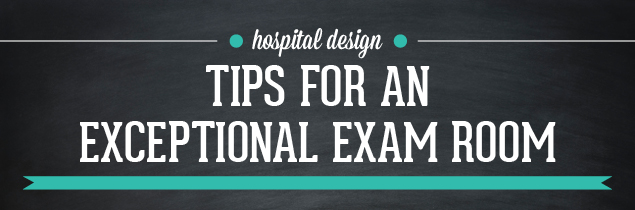 Exceptional Exam Rooms