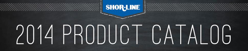 Shor-Line 2014 Product Catalog